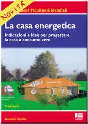 La casa Energetica: indicazioni e idee per progettare la casa a consumo zero
