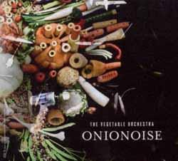 Vegetable Orchestra Onionoise