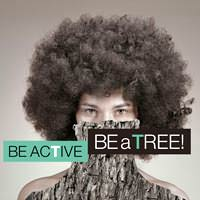 Be Active Be a Tree