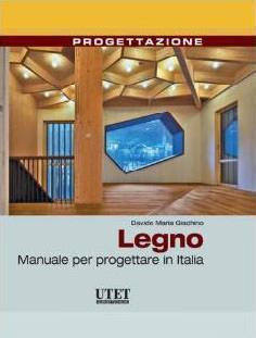 Utet: Legno. Manuale per progettare in Italia