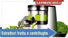 Estrattori di frutta e centrifughe