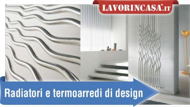 Nuovi modelli, materiali e caratteristiche dei radiatori e termoarredi di design