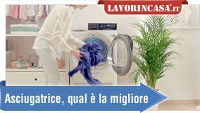 Asciugatrice per bucato: qual è la migliore?