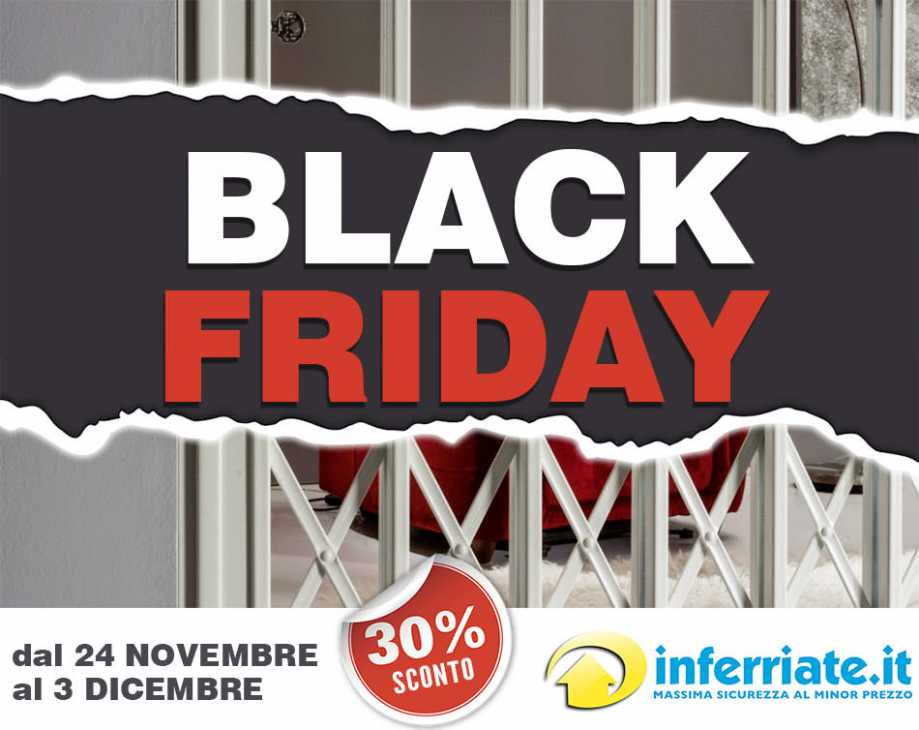 Black Friday acquisti le inferriate di sicurezza