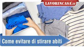 alt Consigli per evitare di stirare abiti e biancheria