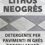 Detergente per pavimenti in gres LITHOS NEOGRES