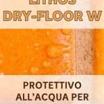 Protettivo per fughe cementizie LITHOS DRY-FLOOR W