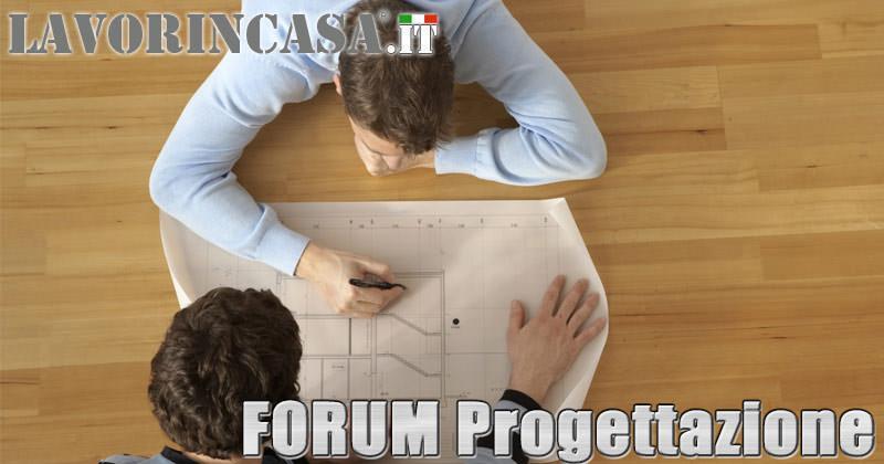 Forum progettazione - Lavorincasa forum ...
